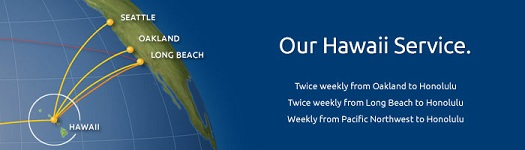 Our Hawaii Service: Twice weekly from Oakland, Long Beach, Portland, and Seattle to Honolulu